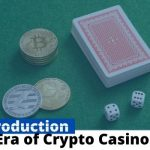 Introduction to the era of Crypto Casinos